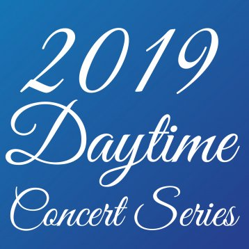 2019 Daytime Concert Series Launch!